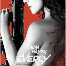 Everly…Selma Hayek…hot…Movie Not!!!
